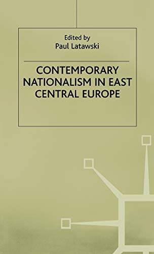Contemporary Nationalism in East Central Europe: Sullivan, Gavin