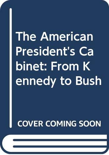 9780333606919: The American President's Cabinet: From Kennedy to Bush