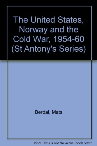 9780333607008: The United States, Norway and the Cold War, 1954-60 (St Antony's)