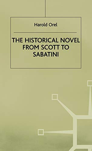 9780333607626: The Historical Novel from Scott to Sabatini: Changing Attitudes toward a Literary Genre, 1814-1920
