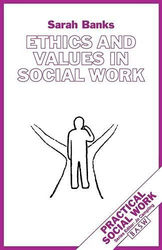 9780333609194: Ethics and Values in Social Work (British Association of Social Workers (BASW) Practical Social Work)