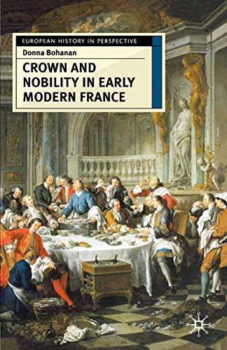 9780333609712: Crown and Nobility in Early Modern France (European History in Perspective)