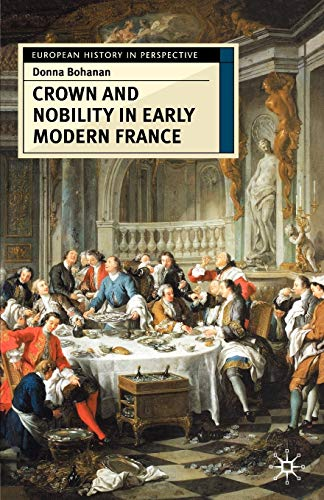 9780333609729: Crown and Nobility in Early Modern France (European History in Perspective)