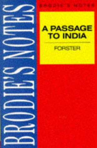 A Passage to India: Brodies Notes: J.A. Boulton and