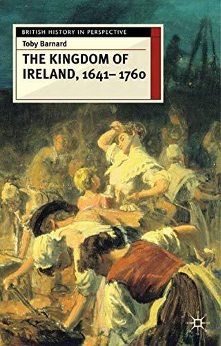 9780333610763: The Kingdom of Ireland, 1641-1760 (British History in Perspective)