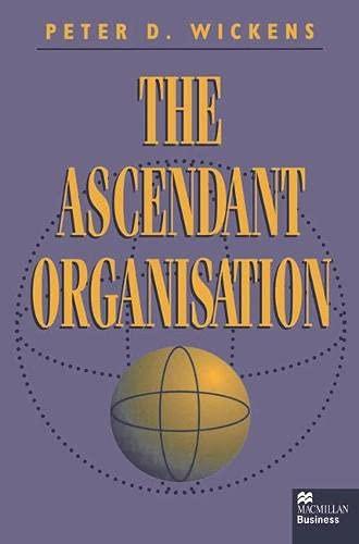 9780333611302: The Ascendant Organisation