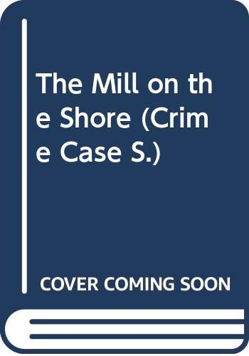 9780333613450: The Mill on the Shore (Crime Case)