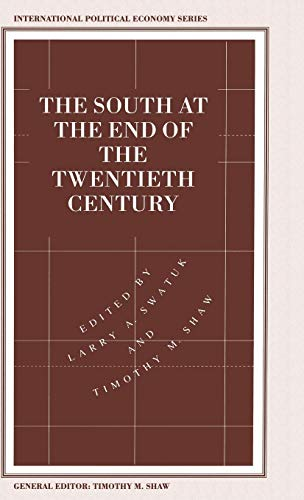 The South at the End of the Twentieth Century : Rethinking the Political Economy of Foreign Policy ...