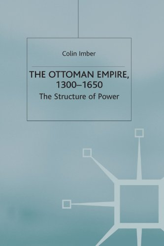 The Ottoman Empire, 1300-1650: The Structure of Power (European History in Perspective): Imber, ...