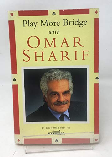 """Play More Bridge with Omar Sharif: In Association with """"The Sunday Express"""" (9780333614167) by Omar Sharif"""