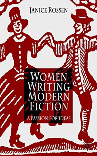 Women Writing Modern Fiction: A Passion for Ideas