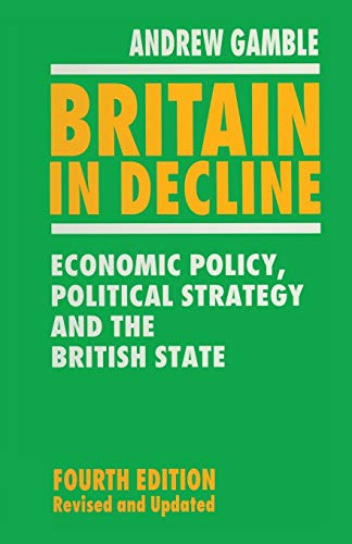 9780333614419: Britain in Decline: Economic Policy, Political Strategy and the British State