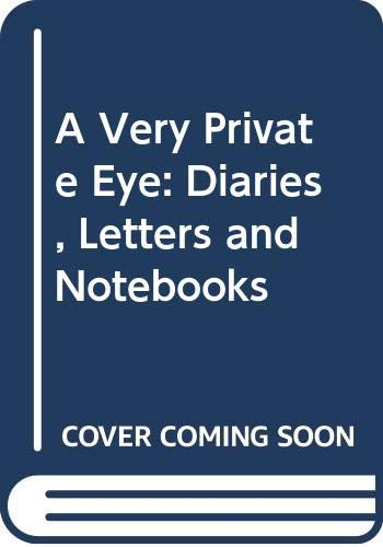9780333615317: A Very Private Eye: Diaries, Letters and Notebooks