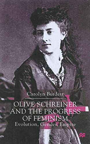 9780333615324: Olive Schreiner and the Progress of Feminism: Evolution, Gender and Empire