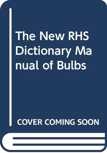 9780333615393: The New RHS Dictionary Manual of Bulbs