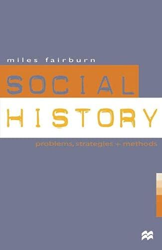9780333615867: Social History: Problems, Strategies and Methods