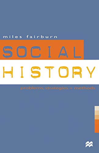 9780333615874: Social History: Problems, Strategies and Methods