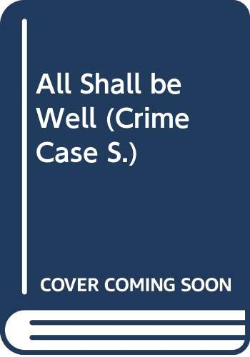 9780333616413: All Shall be Well (Crime Case)