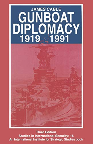 9780333616802: Gunboat Diplomacy 1919–1991: Political Applications of Limited Naval Force (Studies in International Security)