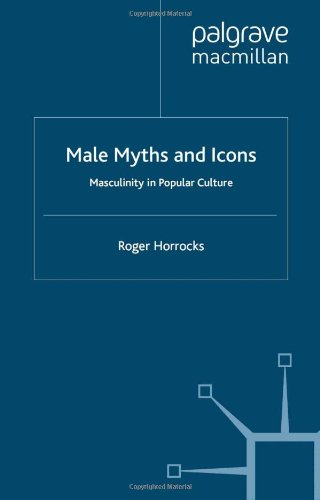 9780333616987: Male Myths and Icons: Masculinity in Popular Culture