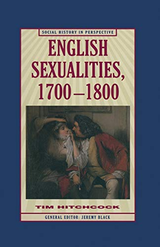 9780333618356: English Sexualities, 1700 - 1800 (Social History in Perspective)