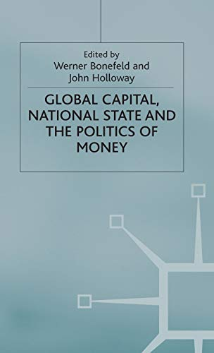 9780333618554: Global Capital, National State and the Politics of Money