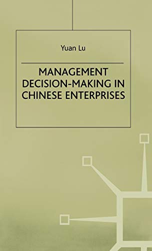 Management Decision-Making in Chinese Enterprises (Studies on the Chinese Economy): Yuan Lu
