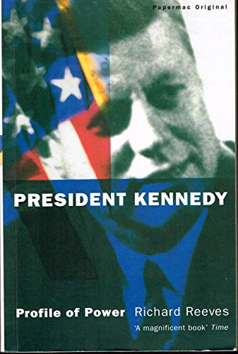 9780333619513: President Kennedy: Profile of Power