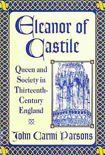 9780333619704: Eleanor of Castile: Queen and Society in Thirteenth-Century England