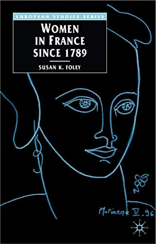9780333619926: Women in France Since 1789: The Meanings of Difference (Europe in Transition: The NYU European Studies Series)