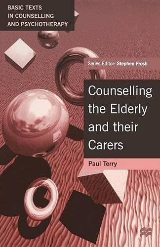9780333620113: Counselling the Elderly and their Carers / Working with the Elderly and Their Carers: A Psychodynamic Approach (Basic Texts in Counselling and Psychotherapy)