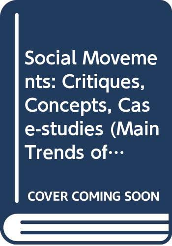 9780333620182: Social Movements: Critiques, Concepts, Case-studies (Main Trends of the Modern World)