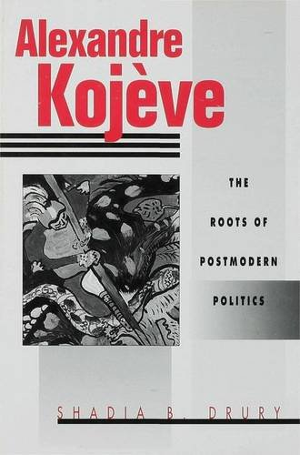 9780333622100: Alexandre Kojeve: The Roots of Postmodern Politics