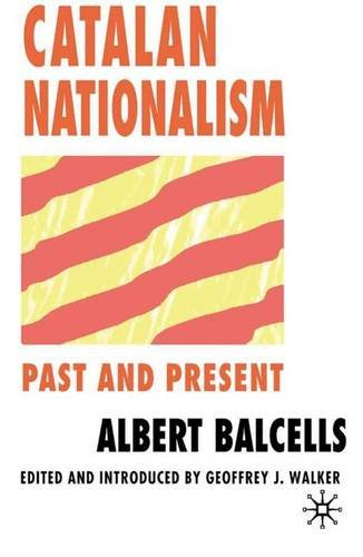 9780333622612: Catalan Nationalism: Past and Present