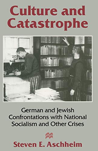 9780333623138: Culture and Catastrophe: German and Jewish Confrontations with National Socialism and Other Crises (German and Jewish Confrontations of National Socialism and O)