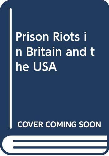 9780333625088: Prison Riots in Britain and the USA