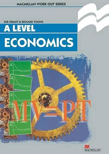 Work Out Economics 'A' Level (Macmillan Work Out) (0333625730) by Grant, Susan; Young, Richard