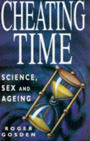 9780333628232: Cheating Time: Science, Sex and Ageing