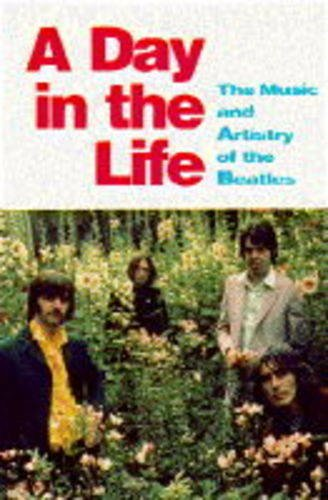 9780333628249: A Day In The Life / The Music and Artistry of the Beatles