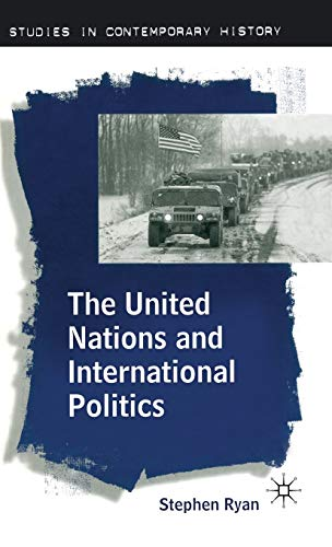 9780333628416: The United Nations and International Politics (Studies in Contemporary History)