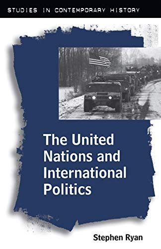 9780333628423: The United Nations and International Politics (Studies in Contemporary History)