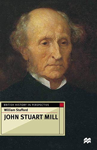 9780333628515: John Stuart Mill (British History in Perspective)
