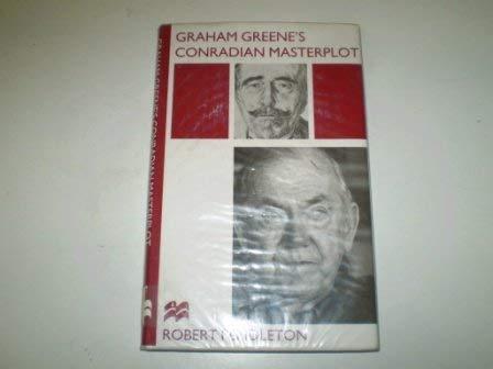 9780333628881: Graham Greene's Conradian Masterplot: The Arabesques of Influence