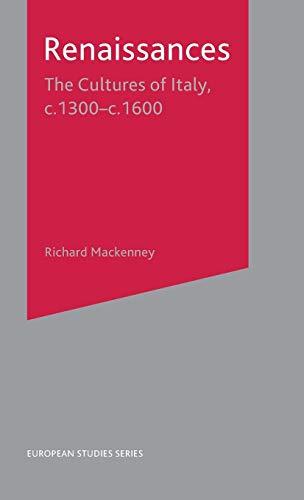9780333629048: Renaissances: The Cultures of Italy, 1300-1600 (European Studies)