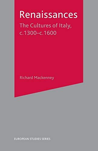 9780333629055: Renaissances: The Cultures of Italy, C. 1300-C. 1600: The Cultures of Italy, 1300-1600 (European Studies)
