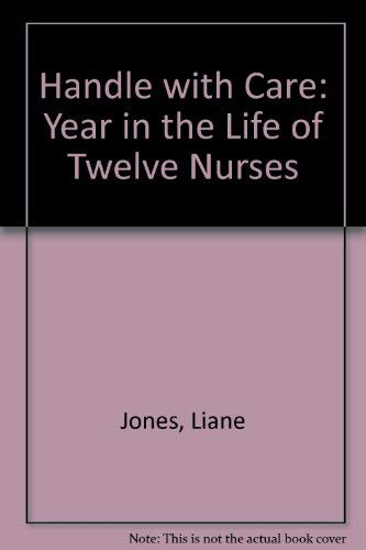9780333629253: Handle with Care: Year in the Life of Twelve Nurses