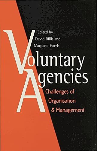 Voluntary Agencies: Challenges of Organisation and Management: Challenges of Organization and ...