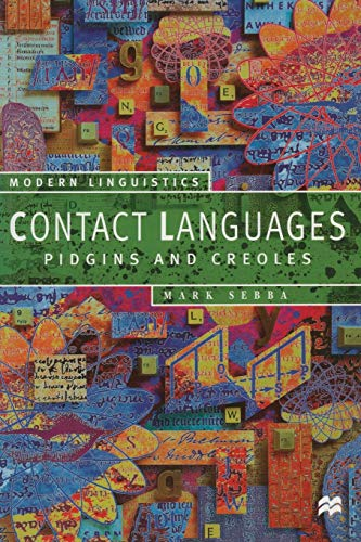9780333630242: Contact Languages: Pidgins and Creoles (Palgrave Modern Linguistics)