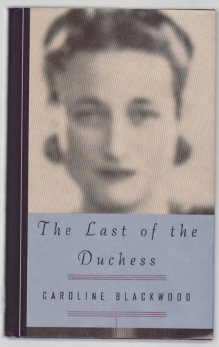 The Last Of The Duchess: Blackwood, Caroline