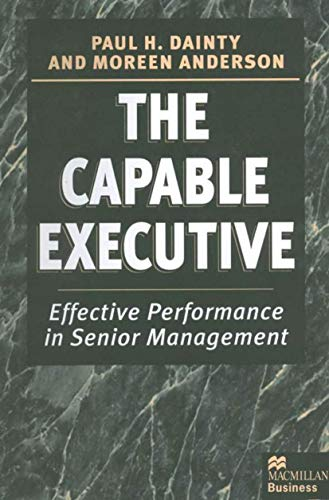 9780333630860: The Capable Executive: Effective Performance in Senior Management